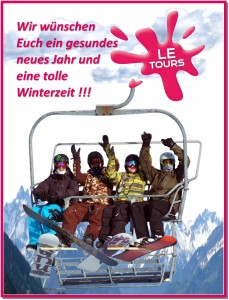 LE-Tours wünscht ein gesundes neues Jahr und eine tolle Winterzeit.